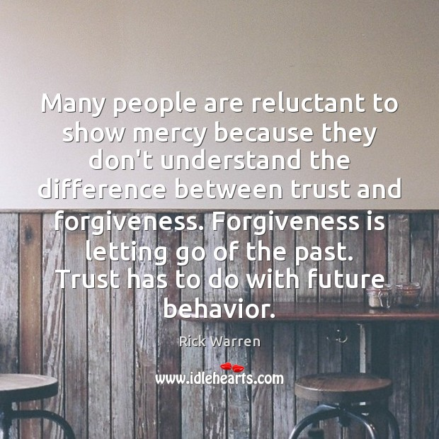 Many people are reluctant to show mercy because they don't understand the Letting Go Quotes Image