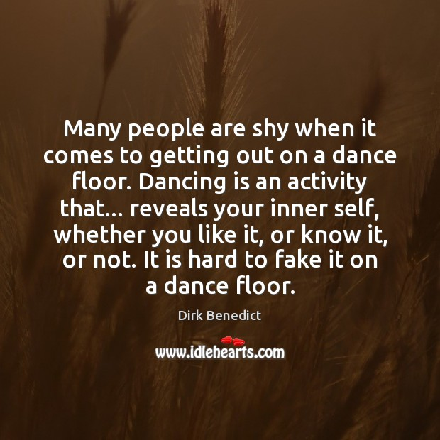 Many people are shy when it comes to getting out on a Dance Quotes Image