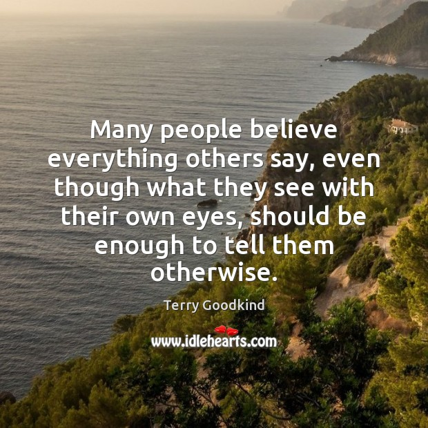 Many people believe everything others say, even though what they see with Image