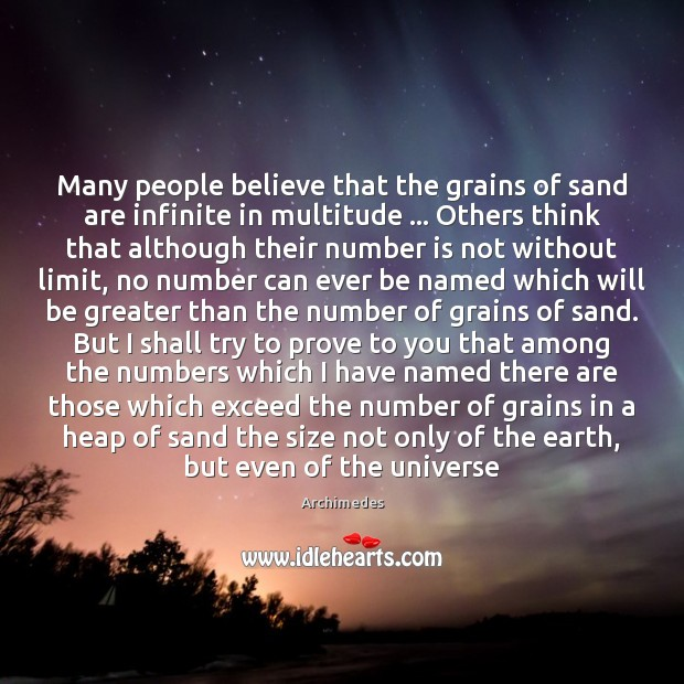 Many people believe that the grains of sand are infinite in multitude … Image