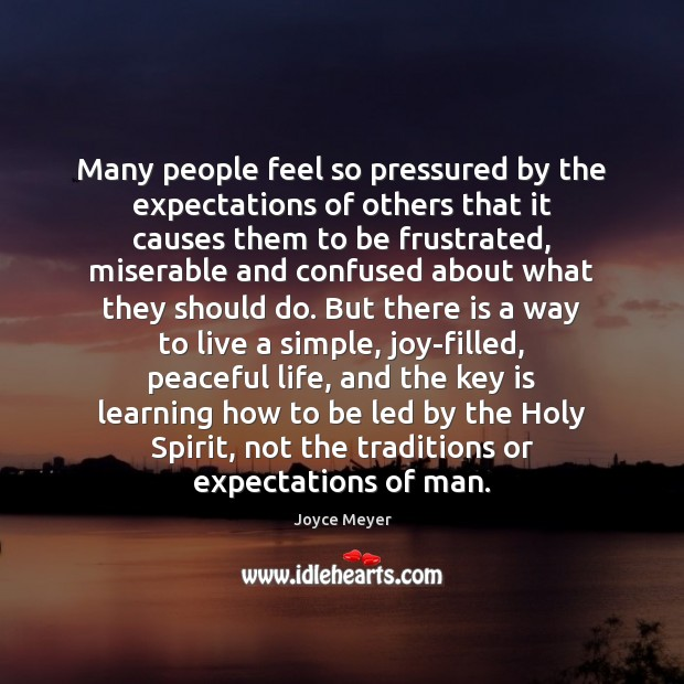 Image, Many people feel so pressured by the expectations of others that it