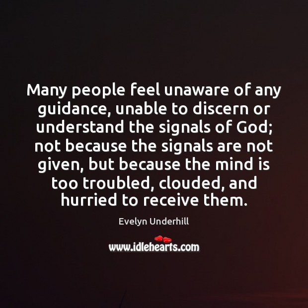 Many people feel unaware of any guidance, unable to discern or understand Image