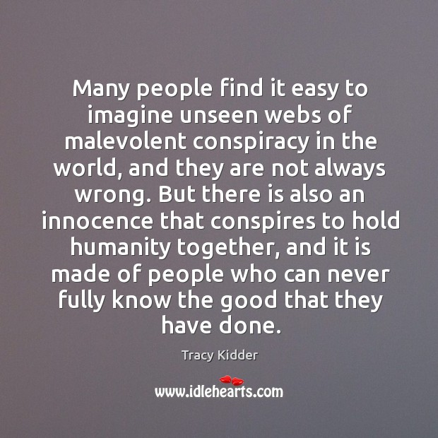 Many people find it easy to imagine unseen webs of malevolent conspiracy Image