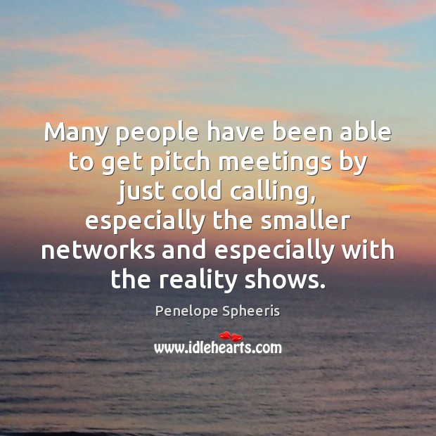 Many people have been able to get pitch meetings by just cold Image