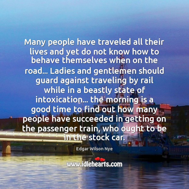 Many people have traveled all their lives and yet do not know Travel Quotes Image