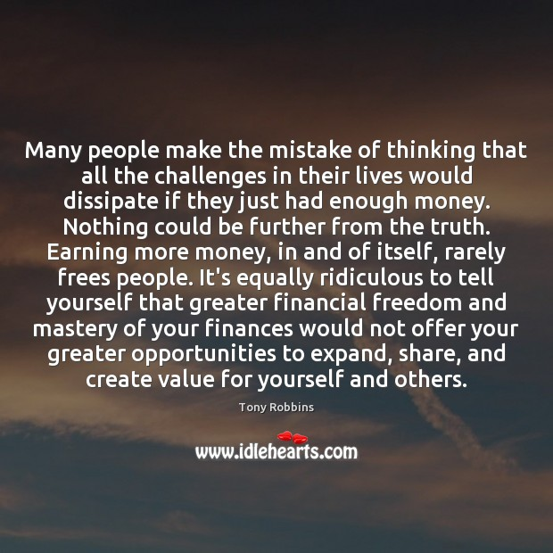 Image, Many people make the mistake of thinking that all the challenges in