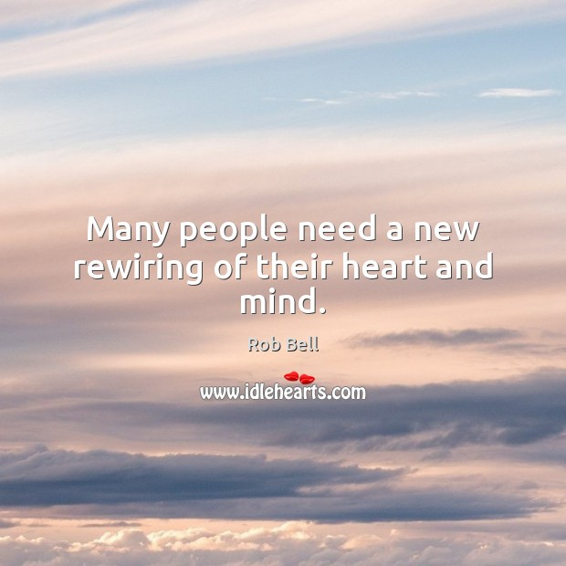 Many people need a new rewiring of their heart and mind. Image