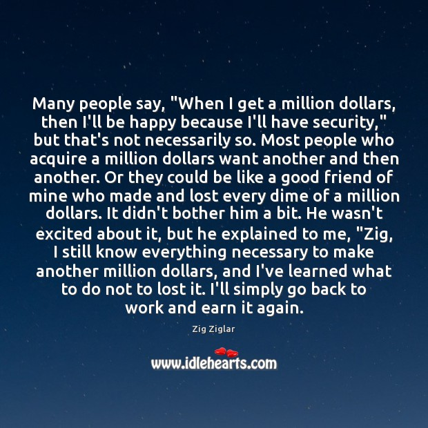 """Many people say, """"When I get a million dollars, then I'll be Image"""