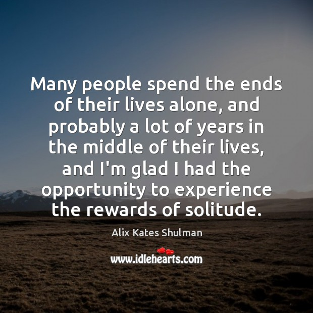 Many people spend the ends of their lives alone, and probably a Image