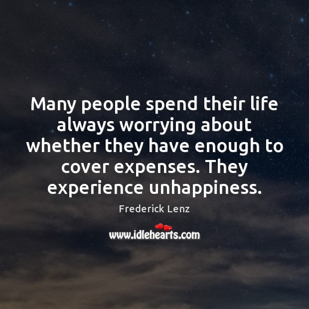Image, Many people spend their life always worrying about whether they have enough