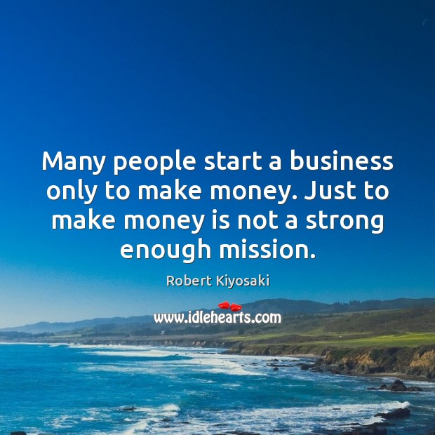 Many people start a business only to make money. Just to make Image