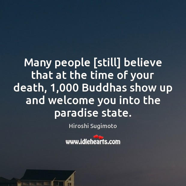Image, Many people [still] believe that at the time of your death, 1,000 Buddhas