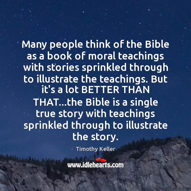 Many people think of the Bible as a book of moral teachings Image