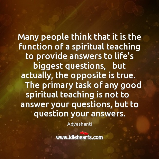 Many people think that it is the function of a spiritual teaching Image