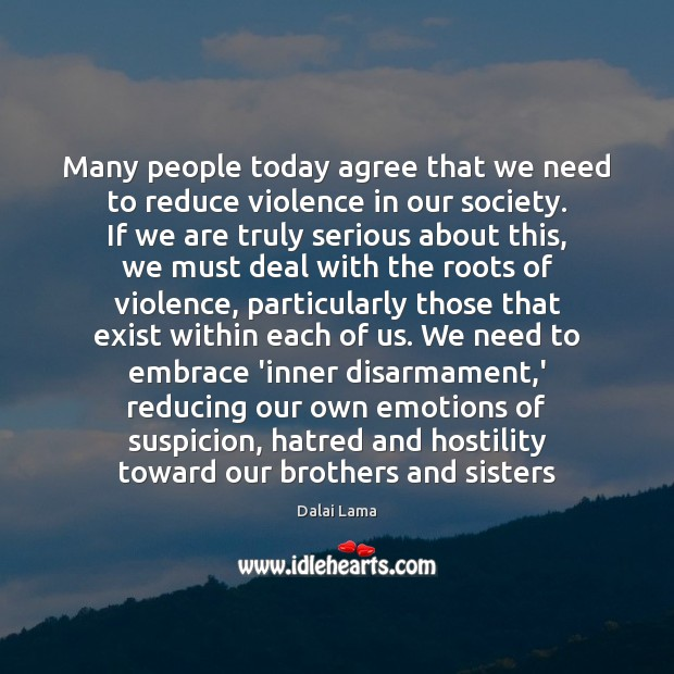 Many people today agree that we need to reduce violence in our Image