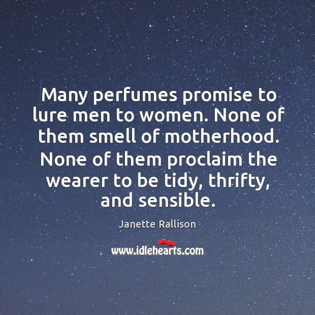 Image, Many perfumes promise to lure men to women. None of them smell