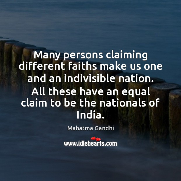 Many persons claiming different faiths make us one and an indivisible nation. Image