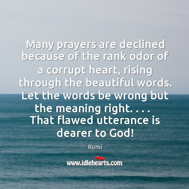 Many prayers are declined because of the rank odor of a corrupt Image