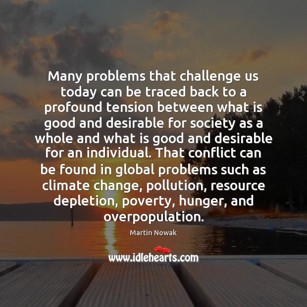 Many problems that challenge us today can be traced back to a Climate Quotes Image