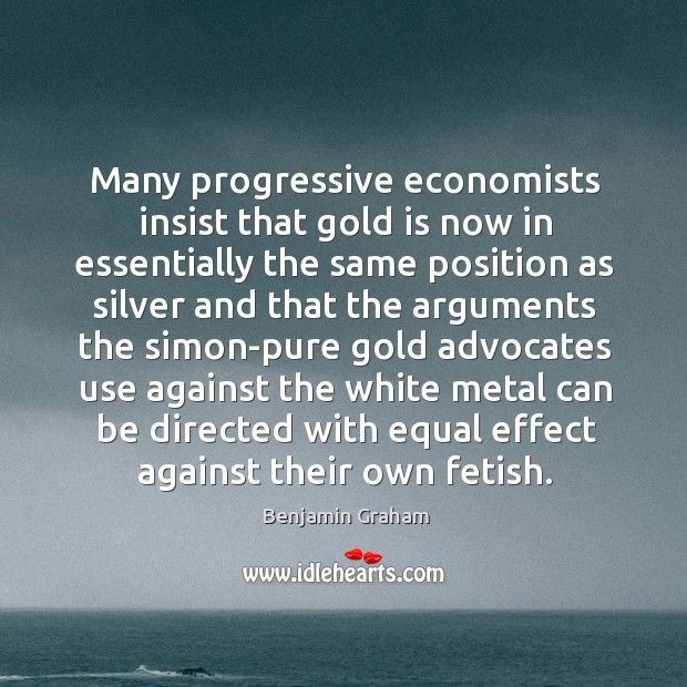 Image, Many progressive economists insist that gold is now in essentially the same