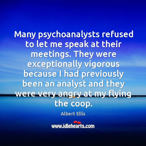 Many psychoanalysts refused to let me speak at their meetings. Image