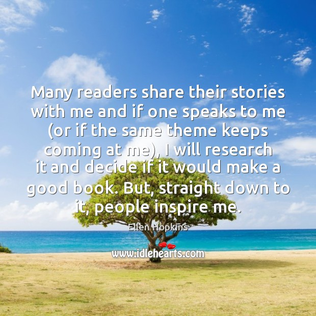 Many readers share their stories with me and if one speaks to Image