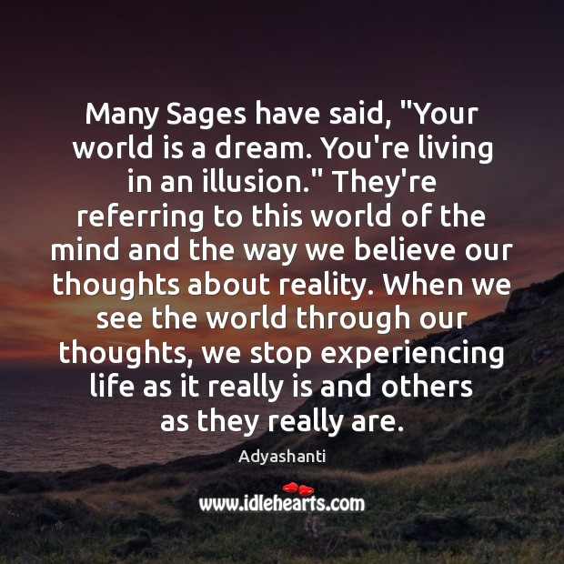 """Image, Many Sages have said, """"Your world is a dream. You're living in"""