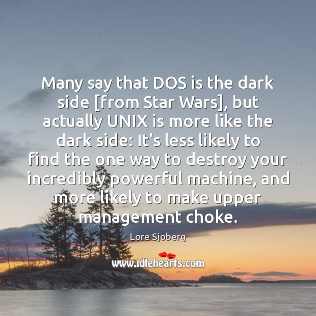 Many say that DOS is the dark side [from Star Wars], but Image