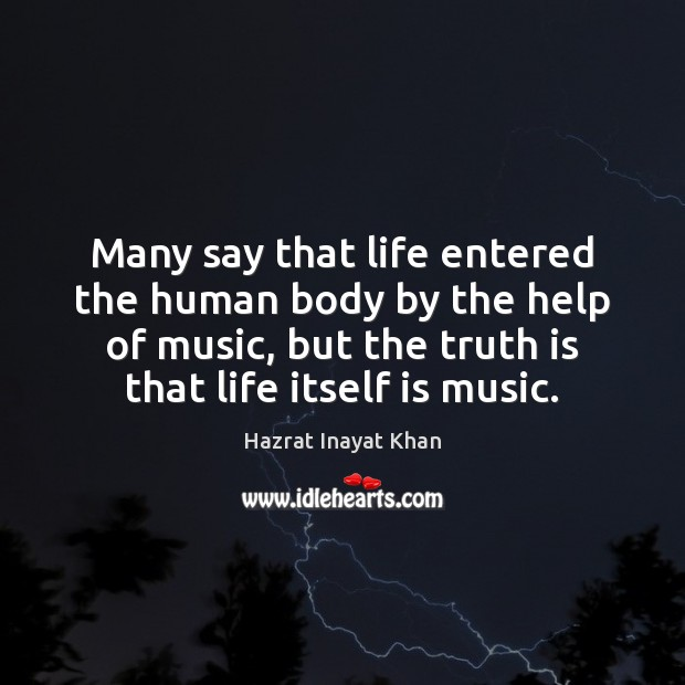 Many say that life entered the human body by the help of Hazrat Inayat Khan Picture Quote
