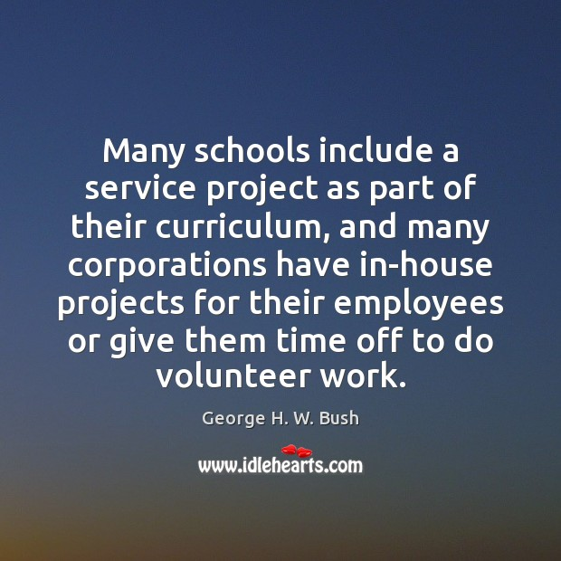Many schools include a service project as part of their curriculum, and Image