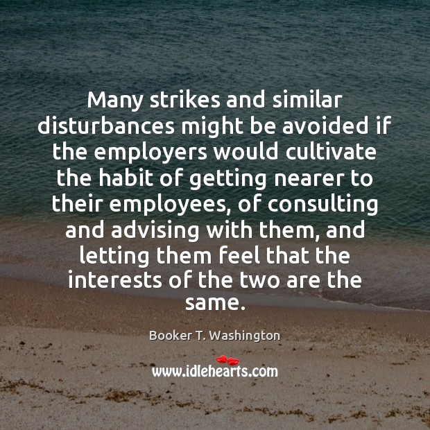 Image, Many strikes and similar disturbances might be avoided if the employers would