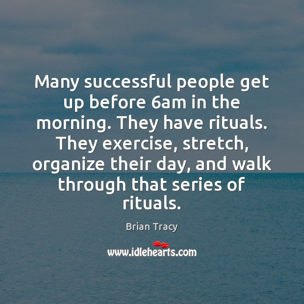 Many successful people get up before 6am in the morning. They have Image
