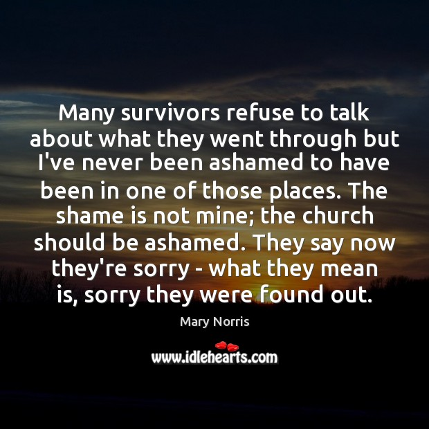 Many survivors refuse to talk about what they went through but I've Image