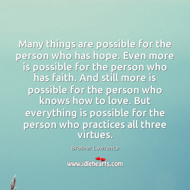 Image, Many things are possible for the person who has hope. Even more