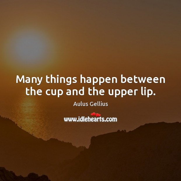 Image, Many things happen between the cup and the upper lip.