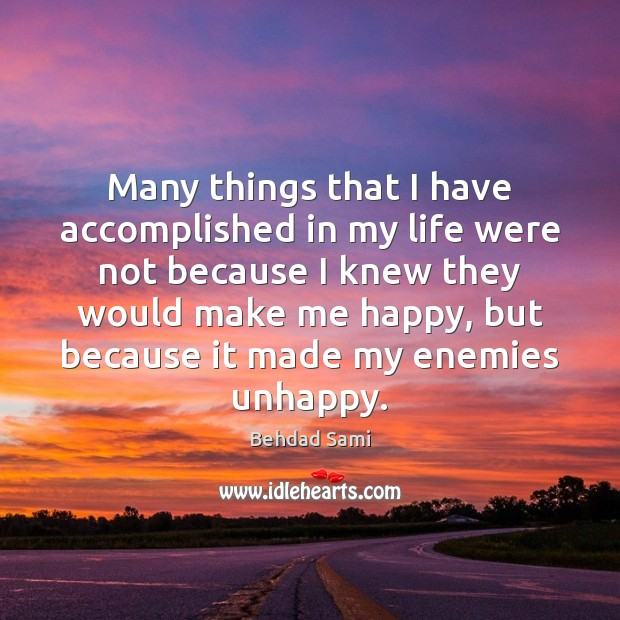 Many things that I have accomplished in my life were not because Image