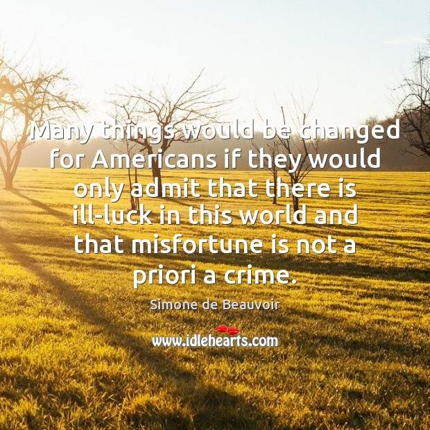 Many things would be changed for Americans if they would only admit Crime Quotes Image