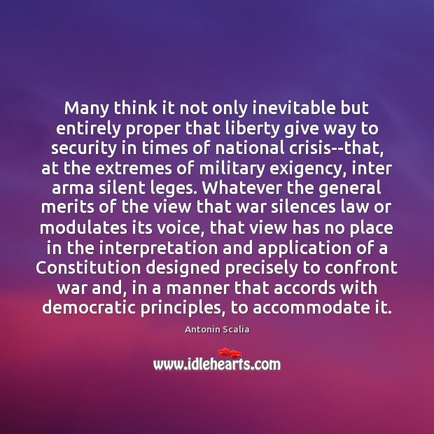 Many think it not only inevitable but entirely proper that liberty give Silent Quotes Image