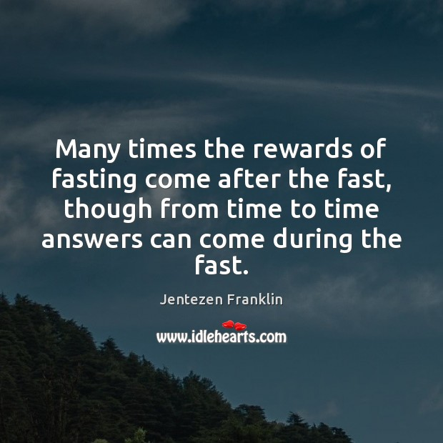 Many times the rewards of fasting come after the fast, though from Image