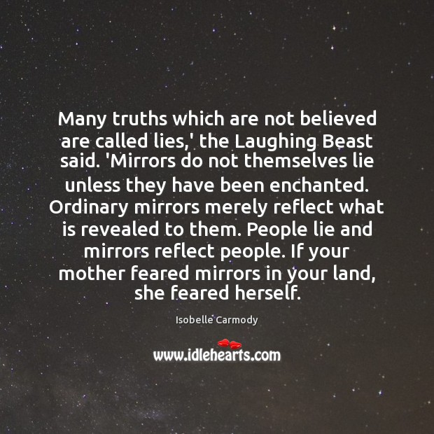 Many truths which are not believed are called lies,' the Laughing Image