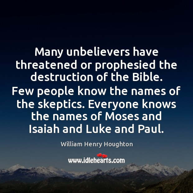Many unbelievers have threatened or prophesied the destruction of the Bible. Few Image