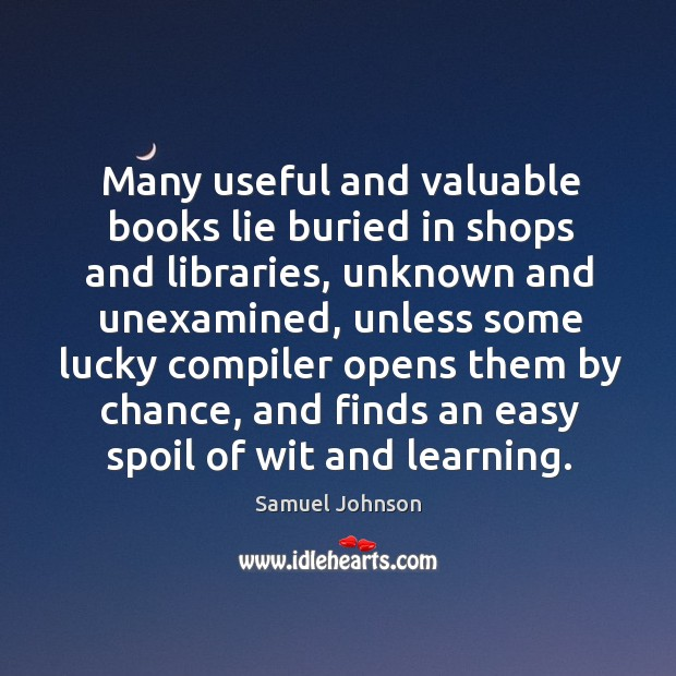 Image, Many useful and valuable books lie buried in shops and libraries, unknown
