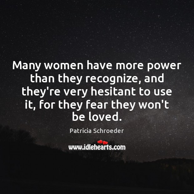 Many women have more power than they recognize, and they're very hesitant Image