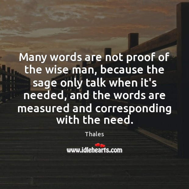 Many words are not proof of the wise man, because the sage Image