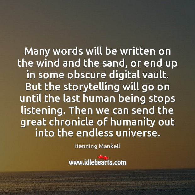 Many words will be written on the wind and the sand, or Image