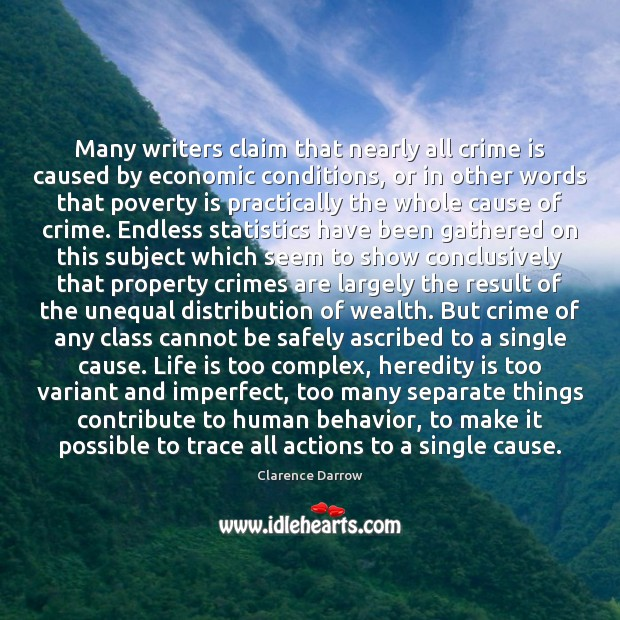 Many writers claim that nearly all crime is caused by economic conditions, Poverty Quotes Image