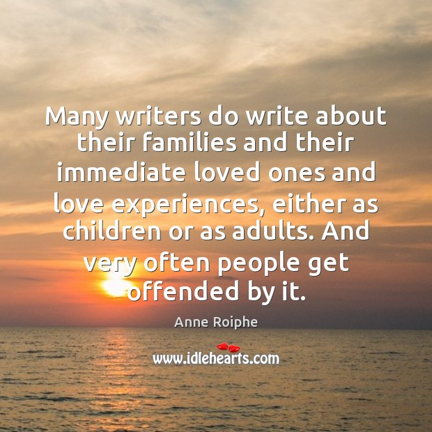 Image, Many writers do write about their families and their immediate loved ones