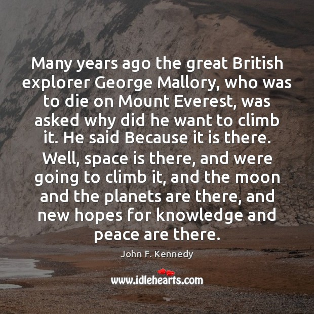 Image, Many years ago the great British explorer George Mallory, who was to