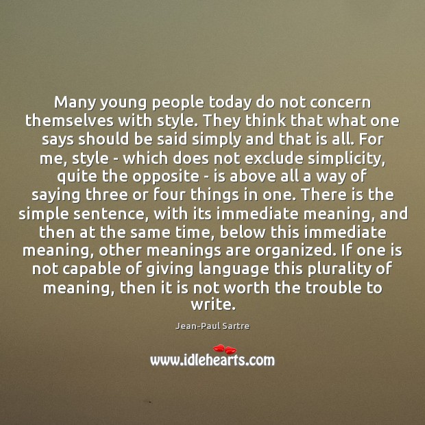 Many young people today do not concern themselves with style. They think Image