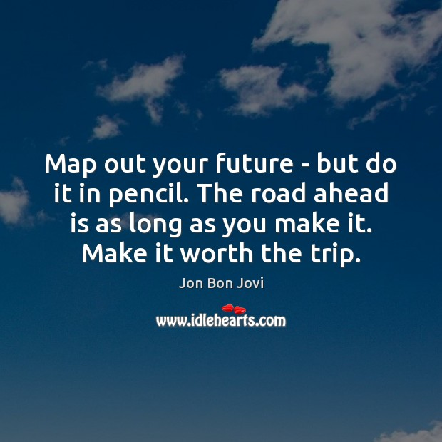 Map out your future – but do it in pencil. The road Image